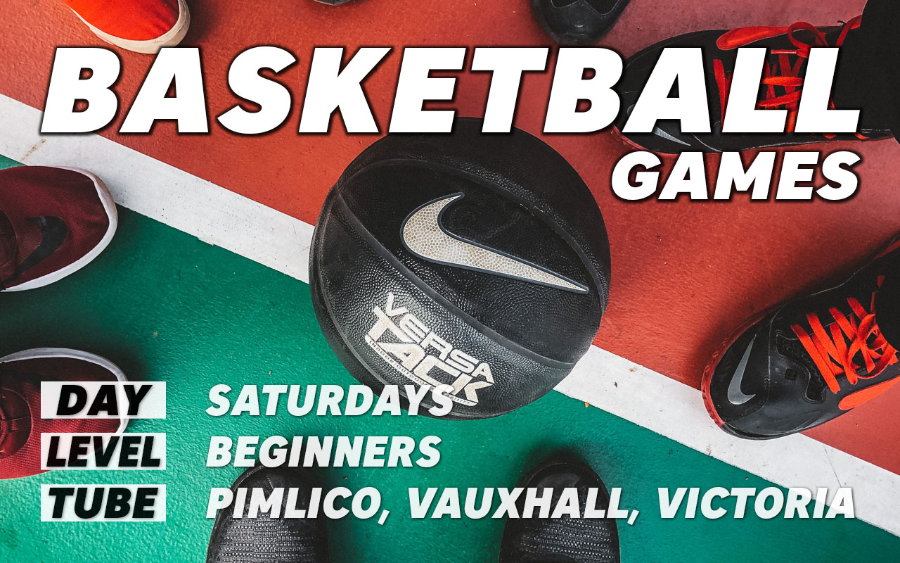 Basketball games for beginners on Saturdays in central London Pimlico Vauxhall Victoria Westminster
