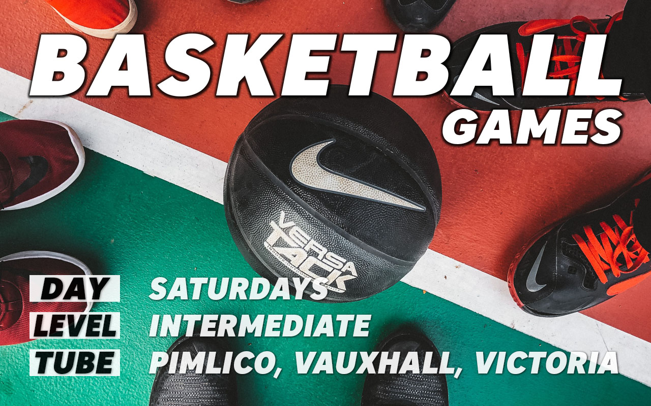 Basketball games for intermediate level players on Saturdays in central London Pimlico Vauxhall Victoria Westminster