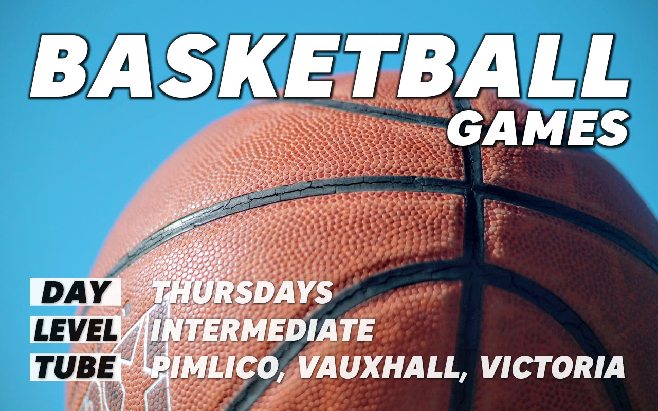 Basketball games for intermediate level players on Thursdays in central London Pimlico Vauxhall Victoria Westminster