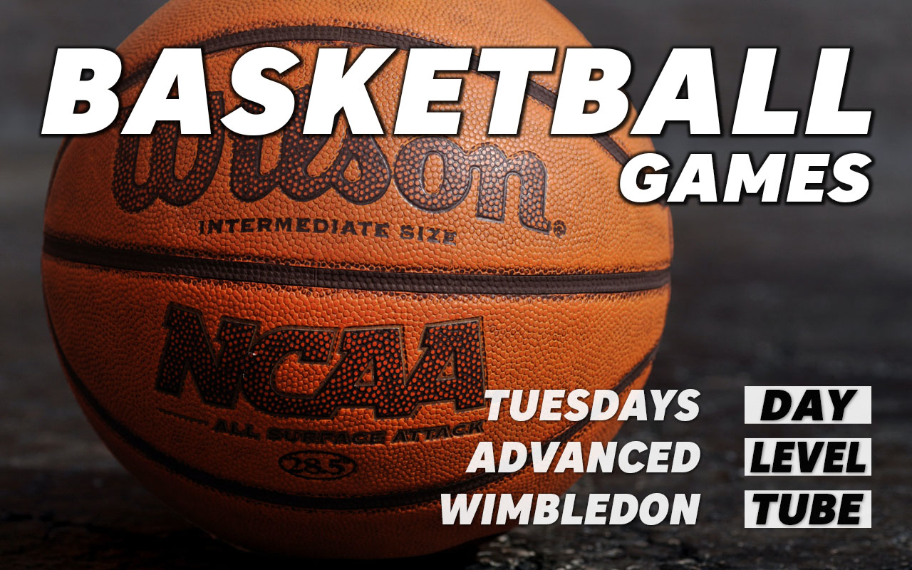 Basketball games for advanced level players on Tuesdays in Wimbledon in south west London Merton