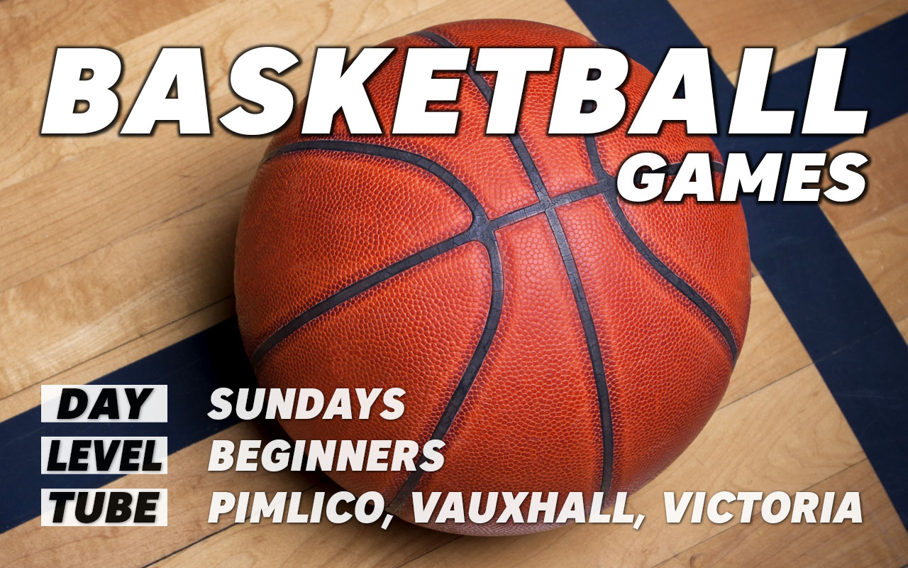 Pickup basketball games for beginners on Sundays in central London Pimlico Vauxhall Victoria Westminster