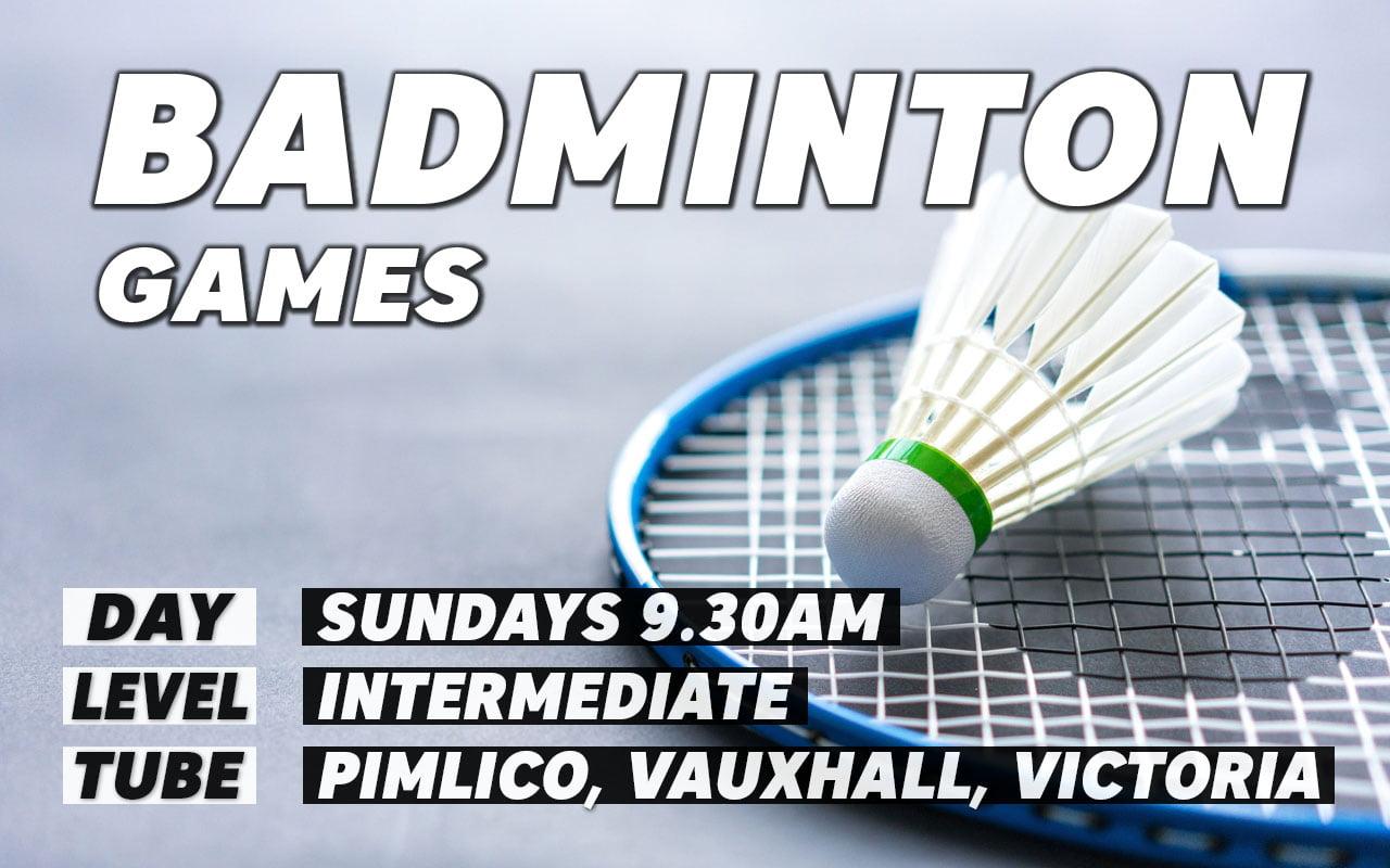 Intermediate badminton sessions on Sundays in Pimlico Vauxhall Victoria London